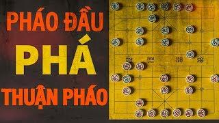 72 bài học cờ tướng căn bản- Bài 1- Pháo Đầu phá Thuận Pháo chậm ra Xa