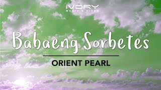 Watch Orient Pearl Babaeng Sorbetes video