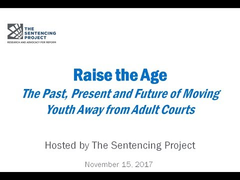 Raise the Age: The Past, Present and Future of Moving Youth Away from Adult Courts