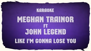 "Meghan Trainor ft John Legend ""Like I'm Gonna Lose You"" (karaoke+chords)"