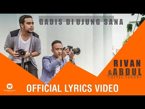 RIVAN & ABDUL (Coffee Theory) - Gadis Di Ujung Sana (Official Lyrics Video)