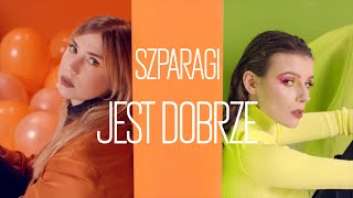 Szparagi - JEST DOBRZE (Official Video)