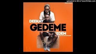 Edem, Deekay - Gedeme
