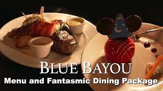 Blue Bayou Menu and Fantasmic Dining Package Review - Disneyland