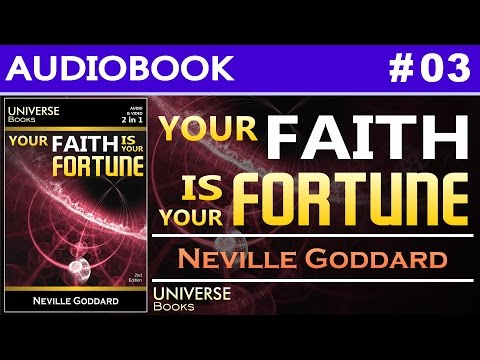 Your Faith Is Your Fortune - Neville Goddard | Audio Book #03