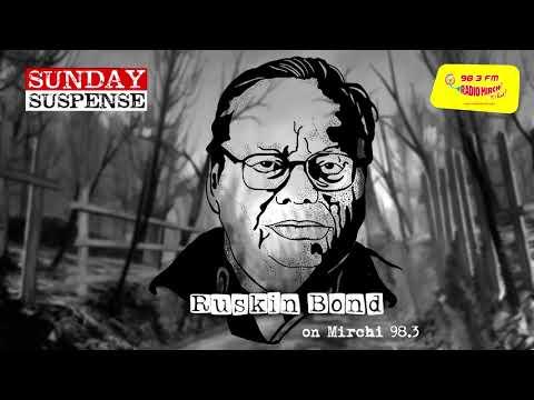 Sunday Suspense   A Face In The Dark   Mukhosh   Ruskin Bond   Mirchi 98.3