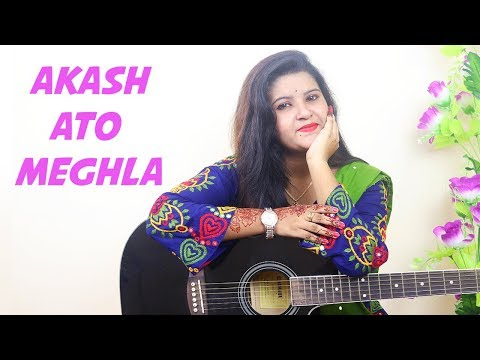 Akash Eto Meghla Jeo nako Ekla | Female Cover By Neha Ahosan