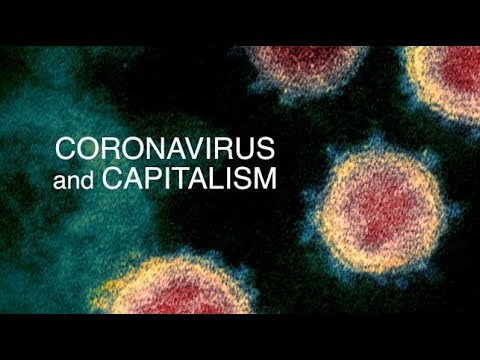 The Unexpected Reckoning: COVID-19 And Capitalism