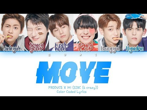 MOVE (움직여) (Prod. By ZICO) - [PRODUCE X 101] SIXC (6 Crazy) [HAN/ROM/ENG COLOR CODED LYRICS]