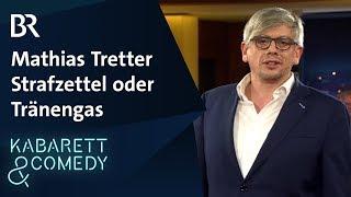 """Mathias Tretter: """"Strafzettel oder Tränengas"""""""