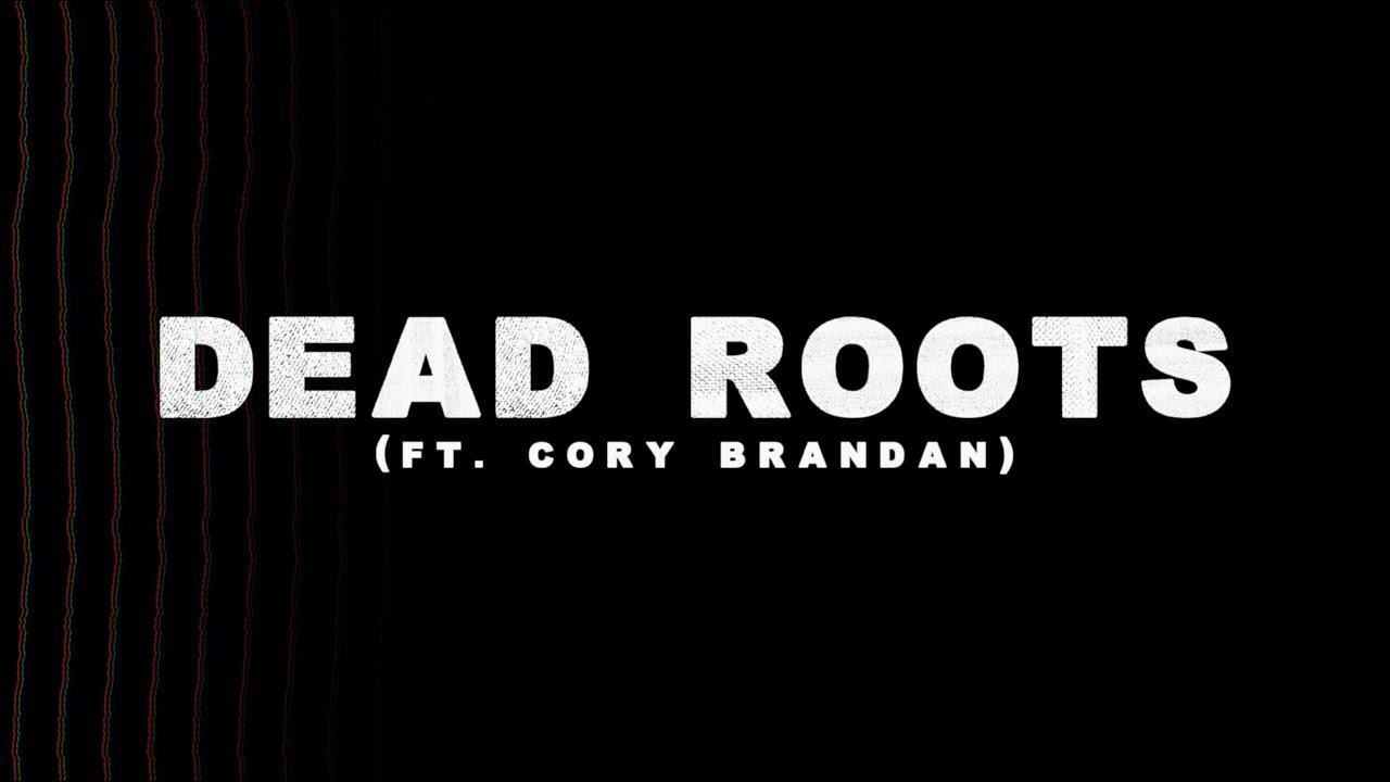 Download 09 [OH-NINE] - Dead Roots - feat. Cory Brandan (Lyric Video)
