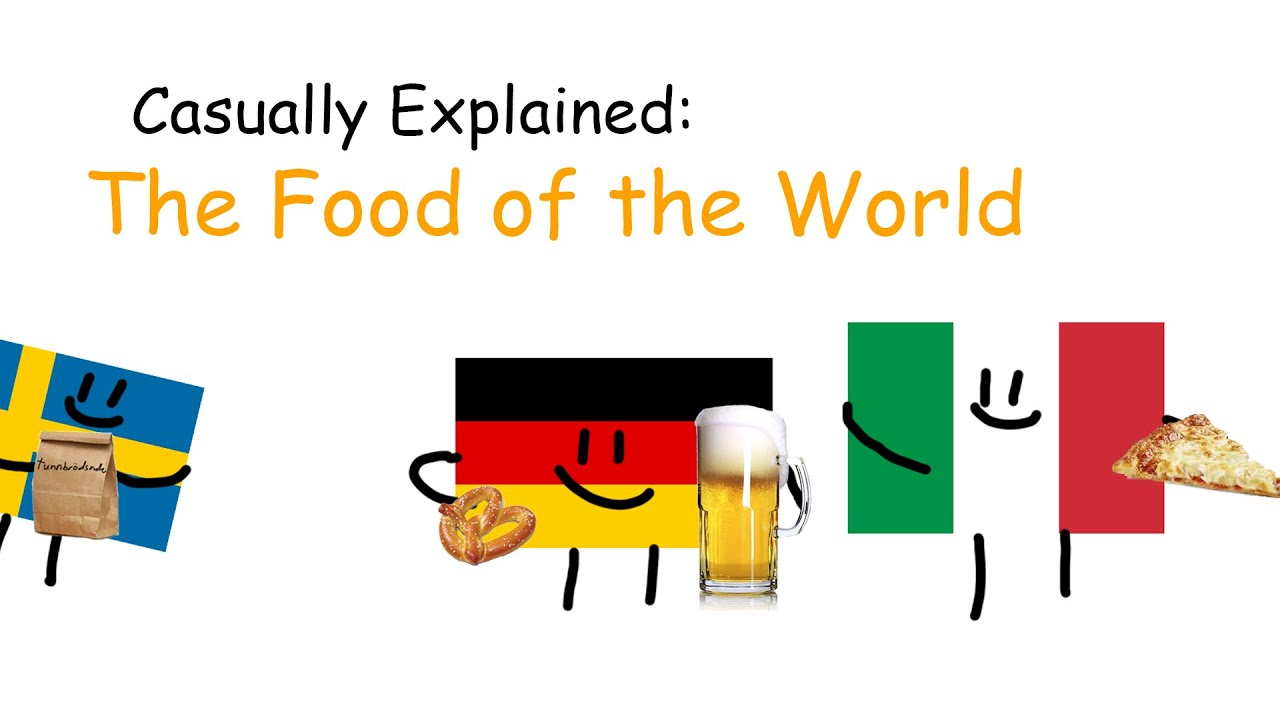 Casually Explained: The Food of the World - download from YouTube for free