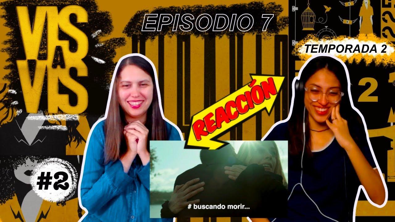 Vis a Vis 2x07 - Reacción #2