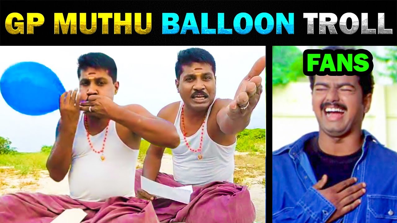 GP MUTHU BALLOON PARCEL COMEDY TROLL - TODAY TRENDING