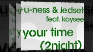"Tom De Neef + U-Ness & JedSet Ft Kaysee ""Your Time"""