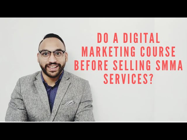 Do a digital marketing course to sell SMMA services? | SMMA with Abul Hussain