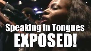 Speaking in Tongues EXPOSED!  Pentecostal Speaking in Tongues Exposed by the Word of God
