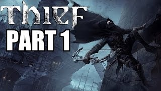 Thief Walkthrough Part 1 With Commentary - Sneaky Fun Times! - PC Ultra Settings Gameplay 1080P