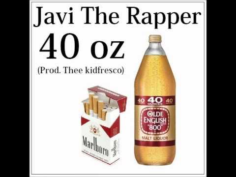 Javi The Rapper - 40 oz (prod. by Thee kidfresco)