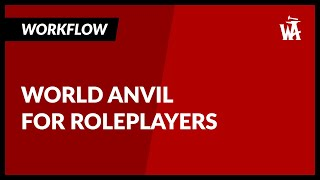 World Anvil Workflow for Roleplayers (Temporary!)