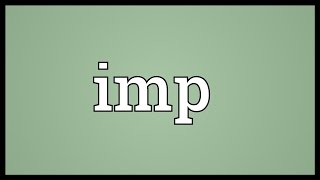 Imp Meaning