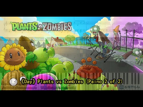 Day, Plants vs Zombies - Paino 2 of 2 (Piano Tutorial) Synthesia 琴譜 Sheet Music