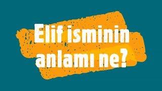 ELİF İsminin Anlamı ve Analizi Nedir?.mp3