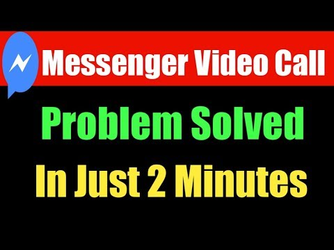 How To Solve Video Call Problem On Facebook Messenger In Just 2 Minuts
