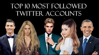 Top 10 Most Followed Twitter Accounts 2009-2019 | Top 100 Twitter Users by Followers.