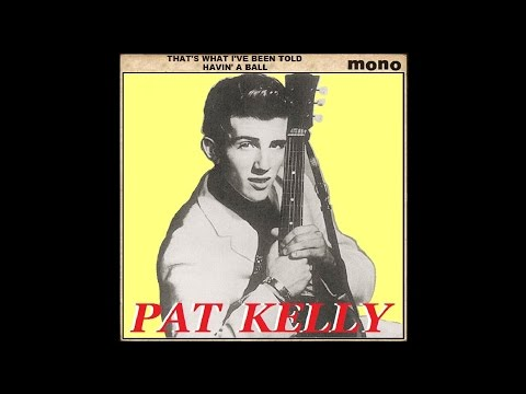 Pat Kelly - That's What I've Been Told / Havin' A Ball