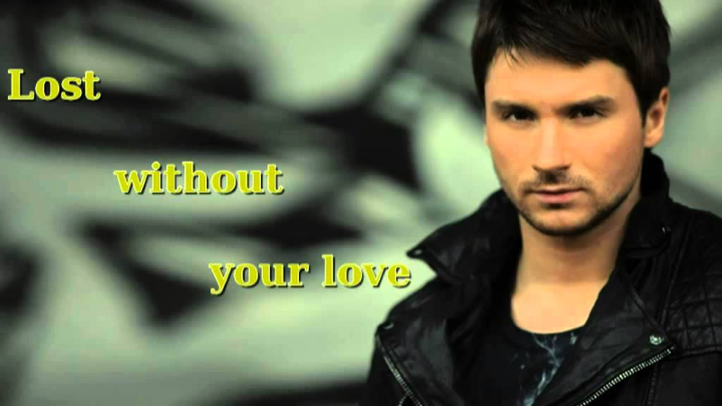 Lost Without Your Love. Исполнитель. Sergey Lazarev. Лицензиар: