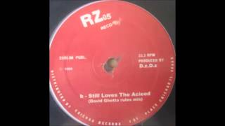 D.z.D.z. ‎- Still Loves The Acieed (David Ghetto Rules Mix)