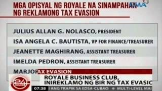 24Oras: Royale Business Club, inireklamo ng tax evasion ng BIR