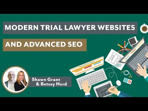 Modern Trial Lawyer Websites and Advanced SEO - Florida Justice Association Webinar (Nov 2018)