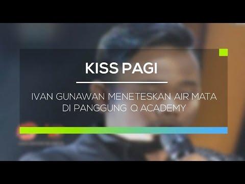 Ivan Gunawan Meneteskan Air Mata di Panggung Q Academy - Kiss Pagi