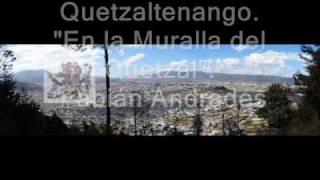 Quetzaltenango. En la muralla del Quetzal. Fabián Andrades
