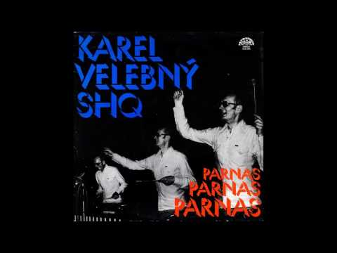 Karel Velebný & SHQ: Parnas (Czech Republic/Czechoslovakia, 1981) [Full Album]