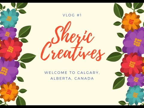 VLOG #1: WELCOME TO CALGARY, ALBERTA, CANADA