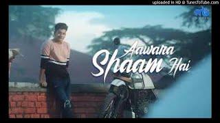 Awara Shaam hai song __ Manjul Khatter __ new song ( 128kbps )