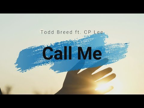 Call Me Todd Breed Ft CP Lee