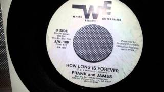 Frank & James - How Long Is Forever