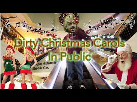 SINGING DIRTY CHRISTMAS CAROLS IN PUBLIC