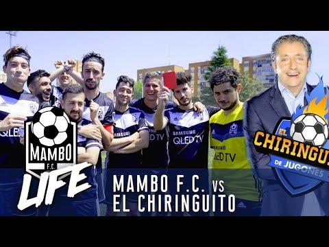MAMBO FC VS EL CHIRINGUITO | MAMBO LIFE