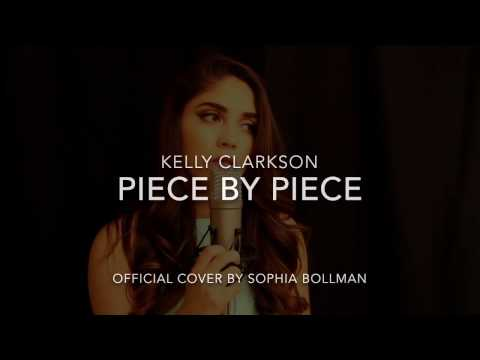 Piece By Piece Kelly Clarkson (official Cover By Sophia Bollman