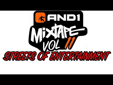 "AND1 Mixtape Volume 11 - ""Streets of Entertainment"""
