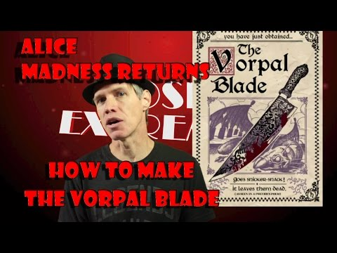 The Vorpal Blade (Alice Madness returns) how to make a con-safe knife