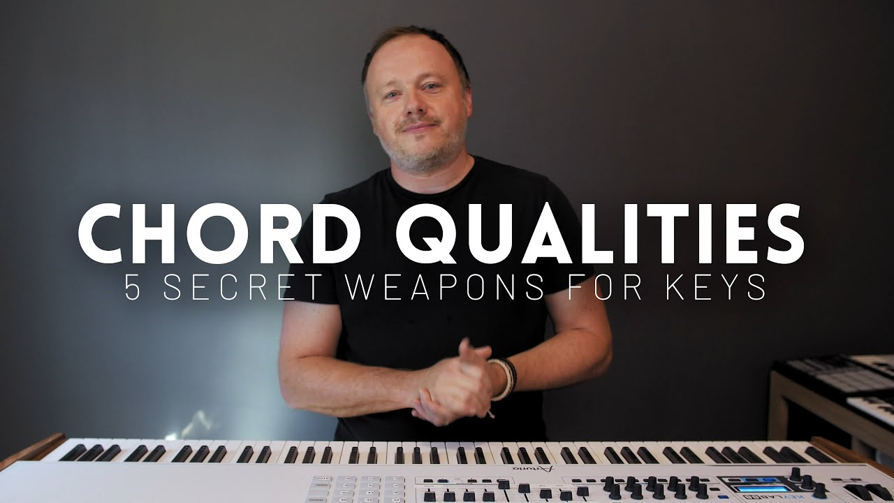 Chord Qualities // 5 secrets to transform your keys playing (2 of 5)