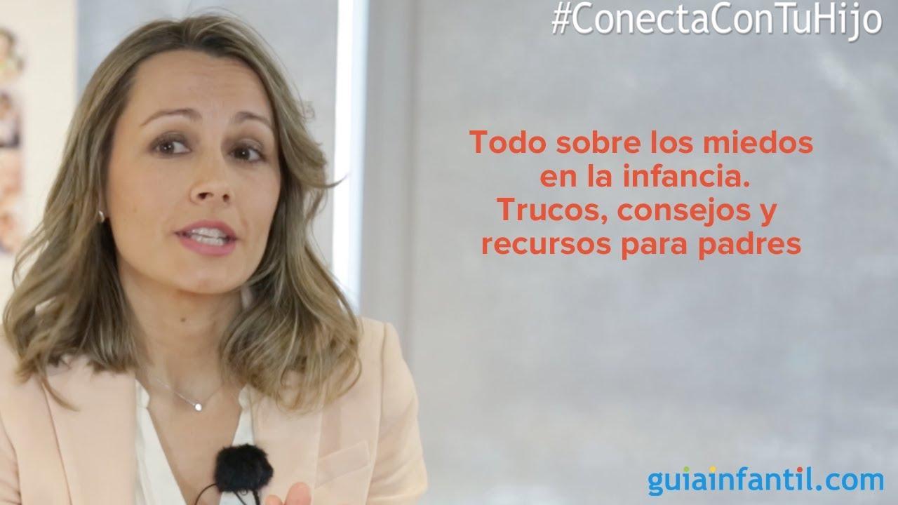 Todo sobre los miedos en la infancia | Encuentro #ConectaConTuHijo
