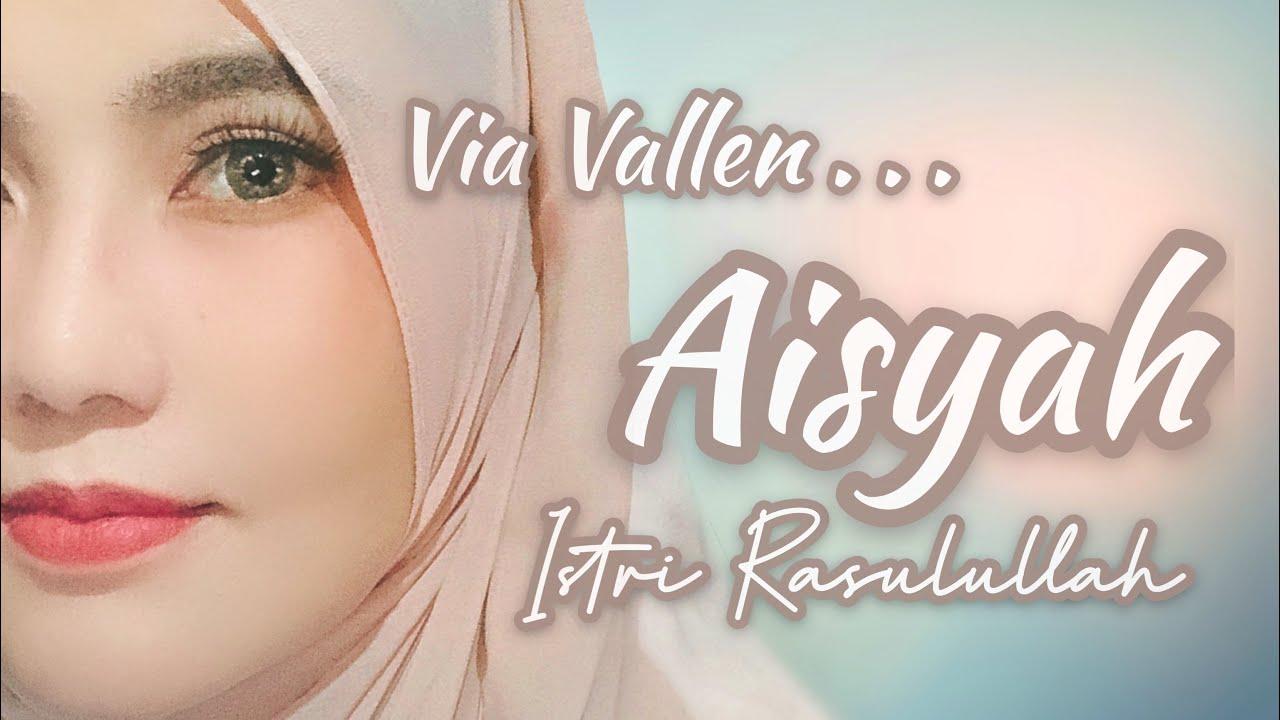Via Vallen - Aisyah Istri Rasulullah ( Official Cover )