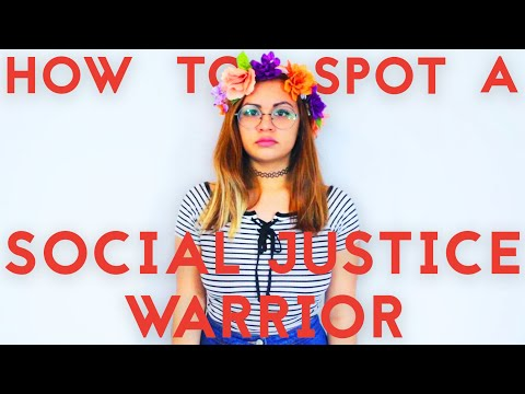 How to spot a Social Justice Warrior